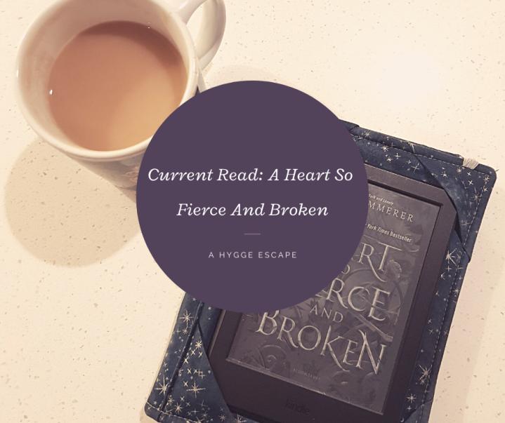 Current Read: A Heart So Fierce AndBroken