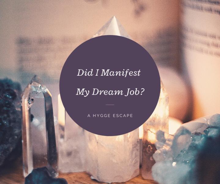 Did I Manifest My DreamJob?